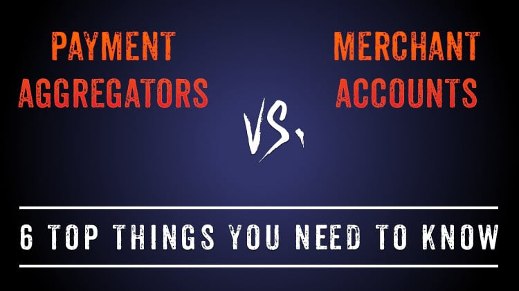 payment aggregators vs merchant accounts
